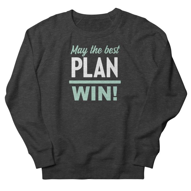 May the Best Plan Win! (Elizabeth Warren in 2020!) Women's French Terry Sweatshirt by \\ LOVING RO<3OT .boop.boop.