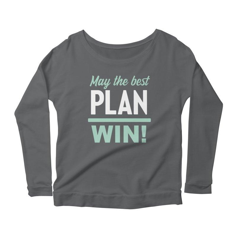 May the Best Plan Win! (Elizabeth Warren in 2020!) Women's Scoop Neck Longsleeve T-Shirt by \\ LOVING RO<3OT .boop.boop.
