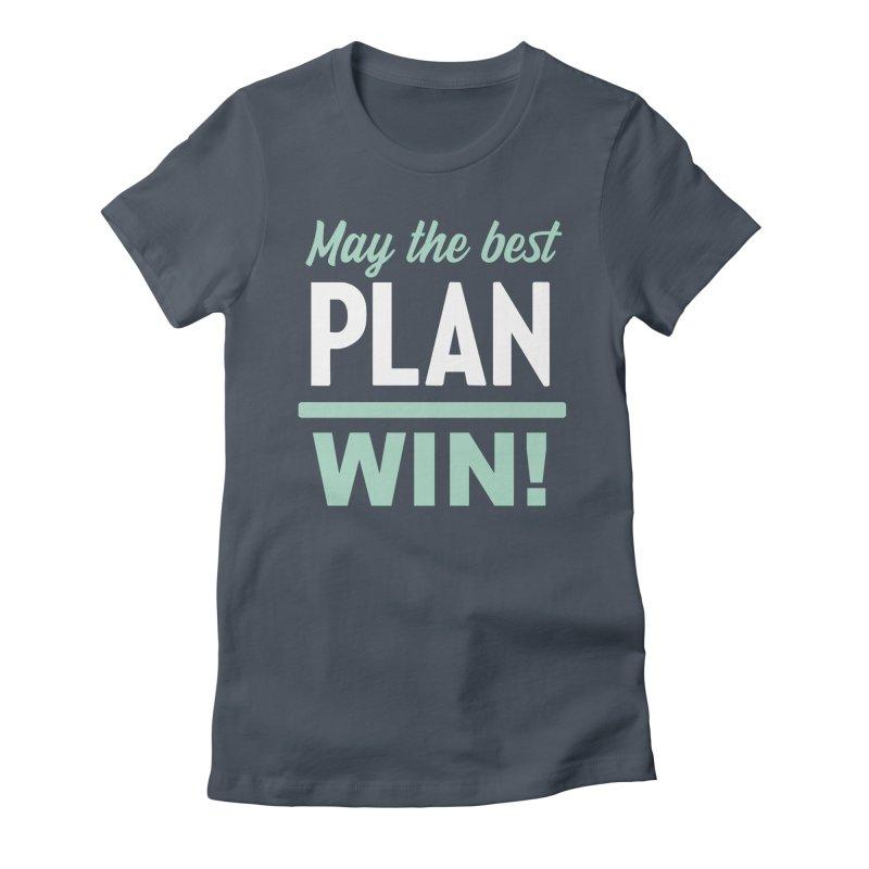 May the Best Plan Win! (Elizabeth Warren in 2020!) Women's T-Shirt by \\ LOVING RO<3OT .boop.boop.