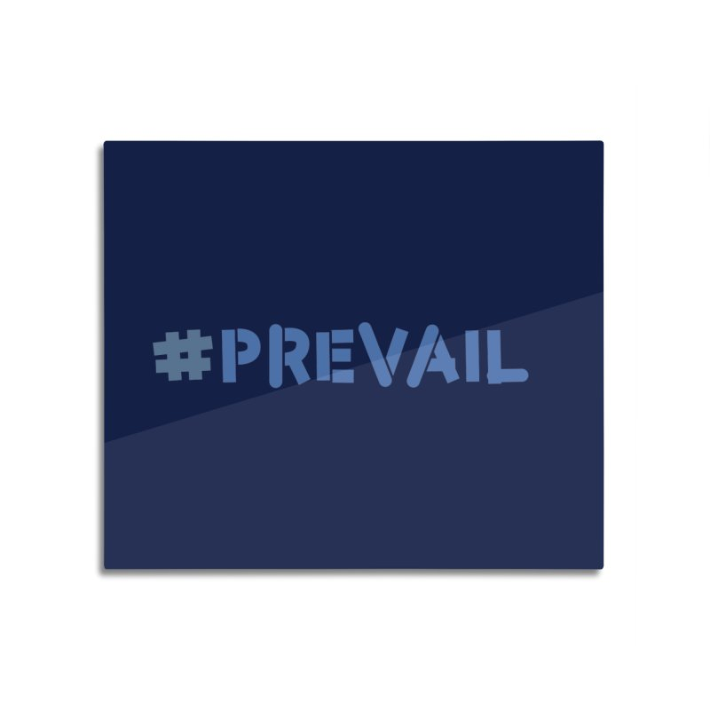 #prevail Home Mounted Aluminum Print by \\ LOVING RO<3OT .boop.boop.