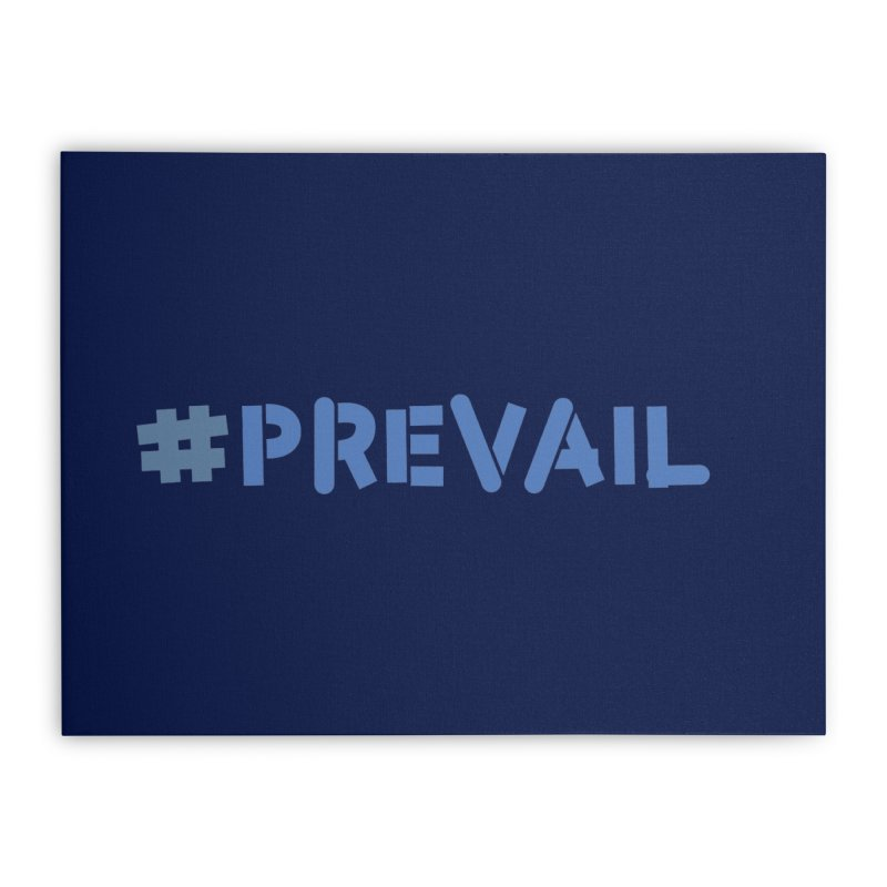 #prevail Home Stretched Canvas by \\ LOVING RO<3OT .boop.boop.