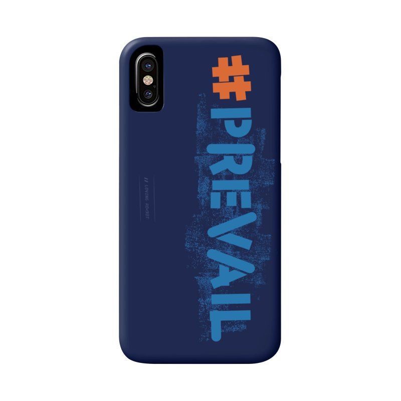 #prevail Accessories Phone Case by \\ LOVING RO<3OT .boop.boop.