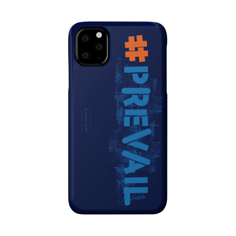 #prevail Accessories Phone Case by \\ LOVING RO<3OT .boop.boop.
