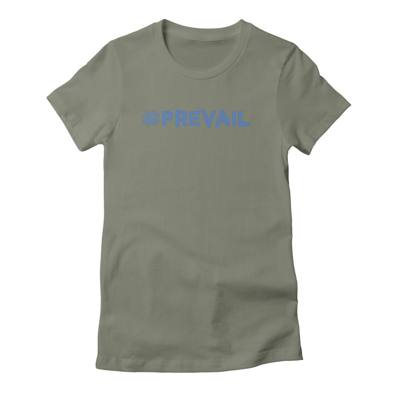 #prevail Women's Fitted T-Shirt by \\ LOVING RO<3OT .boop.boop.