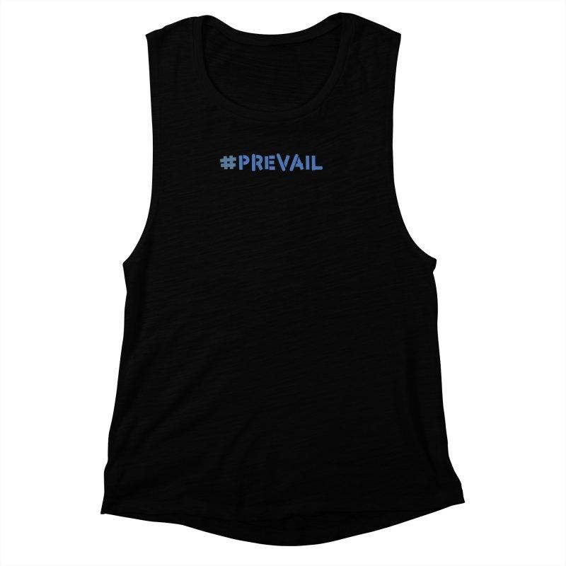 #prevail Women's Muscle Tank by \\ LOVING RO<3OT .boop.boop.