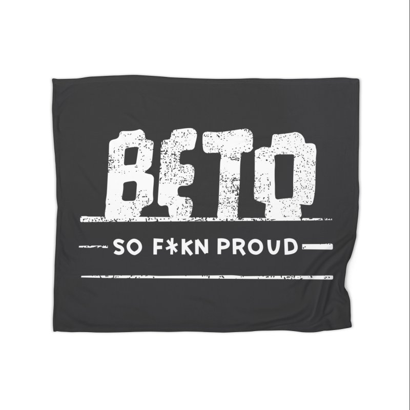 Beto – So Fkn Proud Home Fleece Blanket Blanket by \\ LOVING RO<3OT .boop.boop.