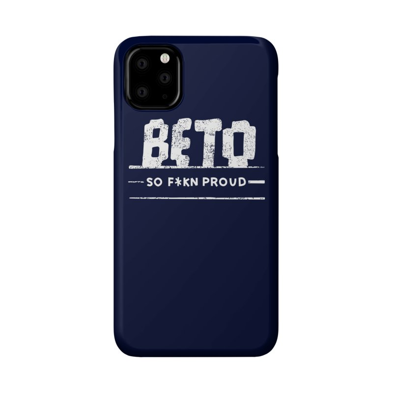 Beto – So Fkn Proud Accessories Phone Case by \\ LOVING RO<3OT .boop.boop.