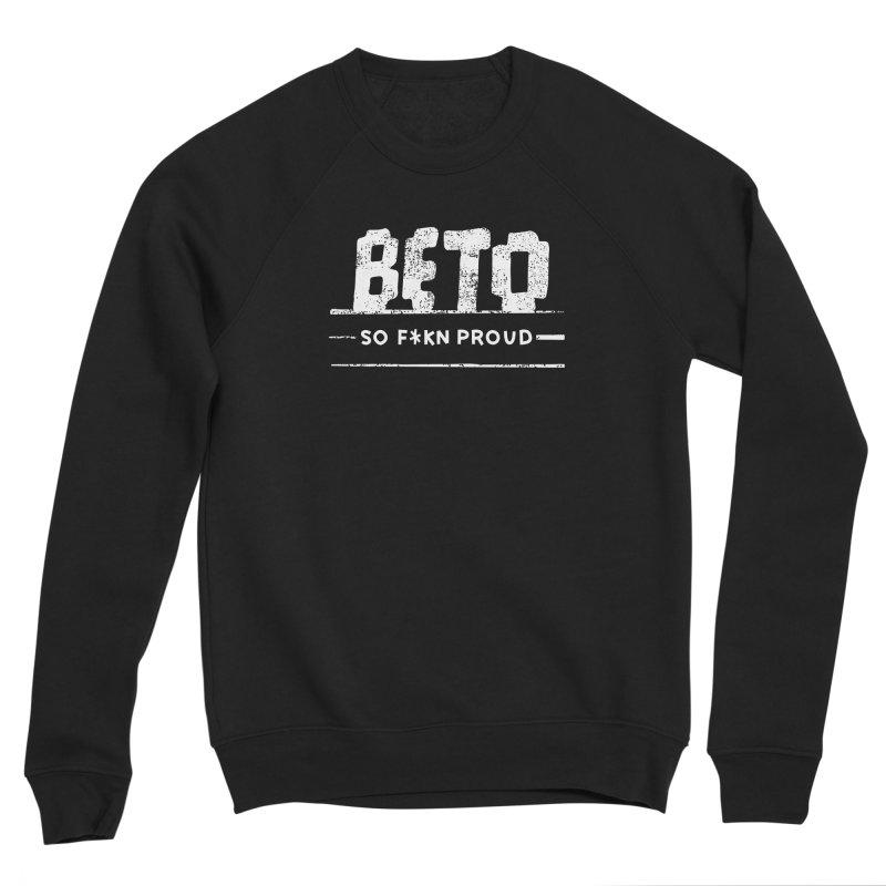 Beto – So Fkn Proud Men's Sponge Fleece Sweatshirt by \\ LOVING RO<3OT .boop.boop.