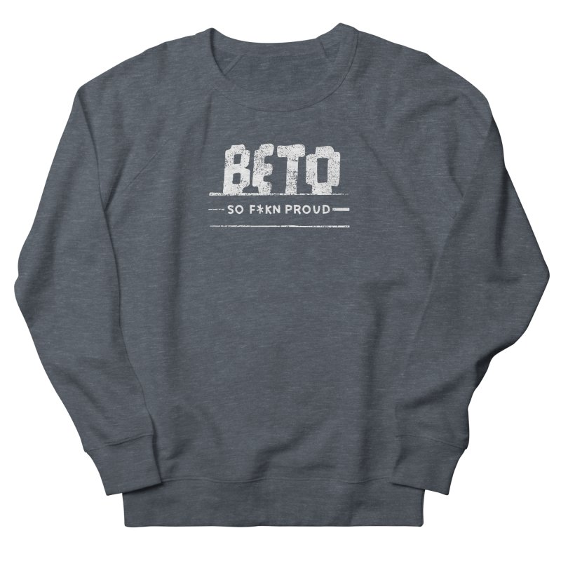 Beto – So Fkn Proud Men's French Terry Sweatshirt by \\ LOVING RO<3OT .boop.boop.