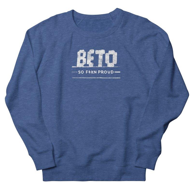Beto – So Fkn Proud Men's French Terry Sweatshirt by \\ LOVING RO<3OT .boop.boop.