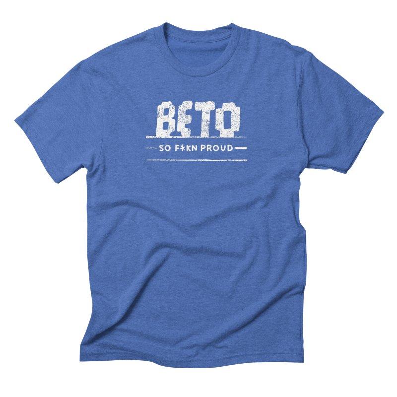 Beto – So Fkn Proud Men's Triblend T-Shirt by \\ LOVING RO<3OT .boop.boop.