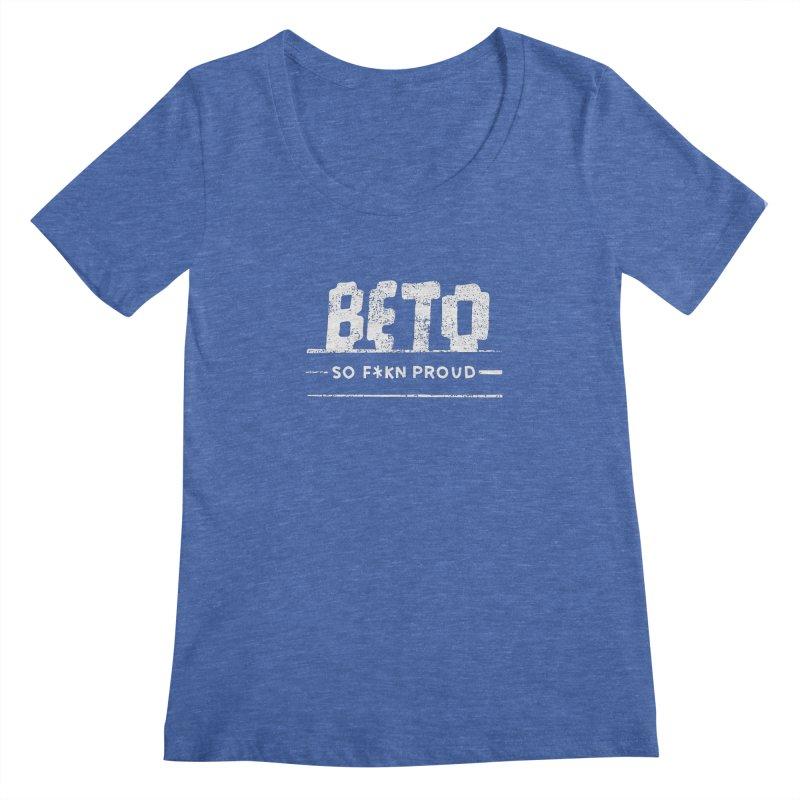 Beto – So Fkn Proud Women's Regular Scoop Neck by \\ LOVING RO<3OT .boop.boop.