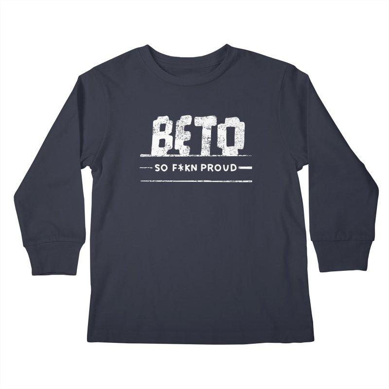 Beto – So Fkn Proud Kids Longsleeve T-Shirt by \\ LOVING RO<3OT .boop.boop.