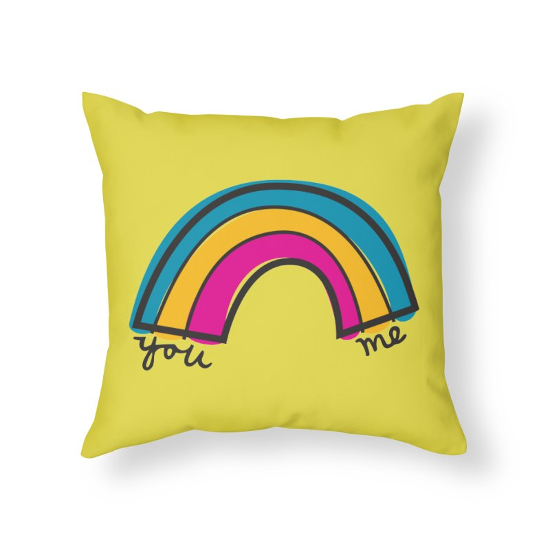 You Me Rainbow Home Throw Pillow by \\ LOVING RO<3OT .boop.boop.