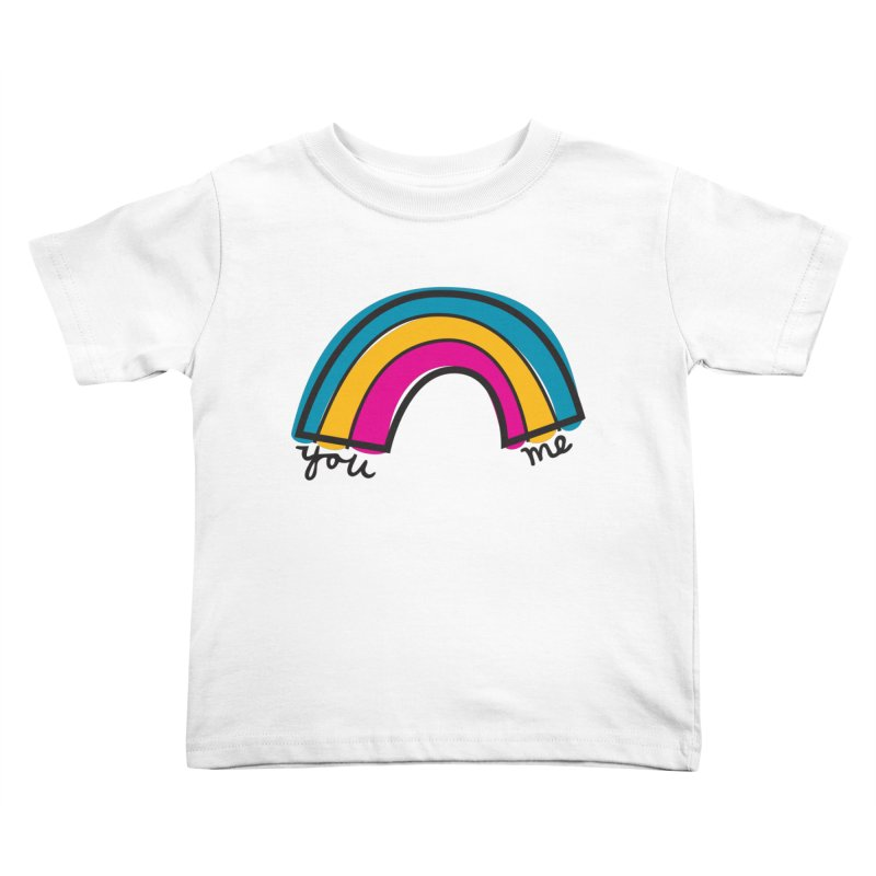 You Me Rainbow Kids Toddler T-Shirt by \\ LOVING RO<3OT .boop.boop.
