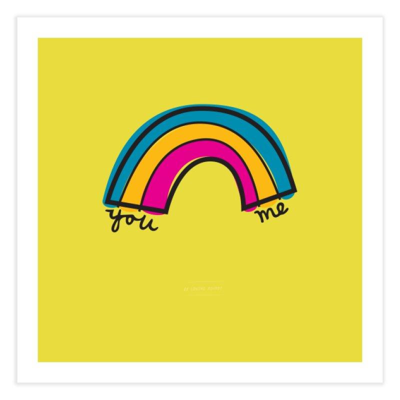 You Me Rainbow Home Fine Art Print by \\ LOVING RO<3OT .boop.boop.