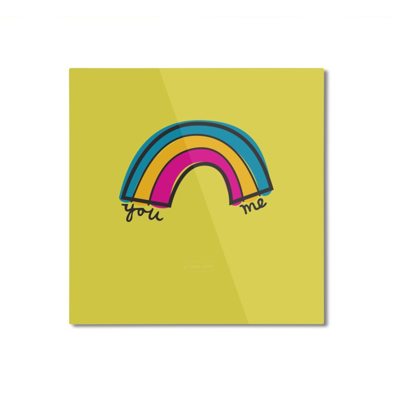 You Me Rainbow Home Mounted Aluminum Print by \\ LOVING RO<3OT .boop.boop.