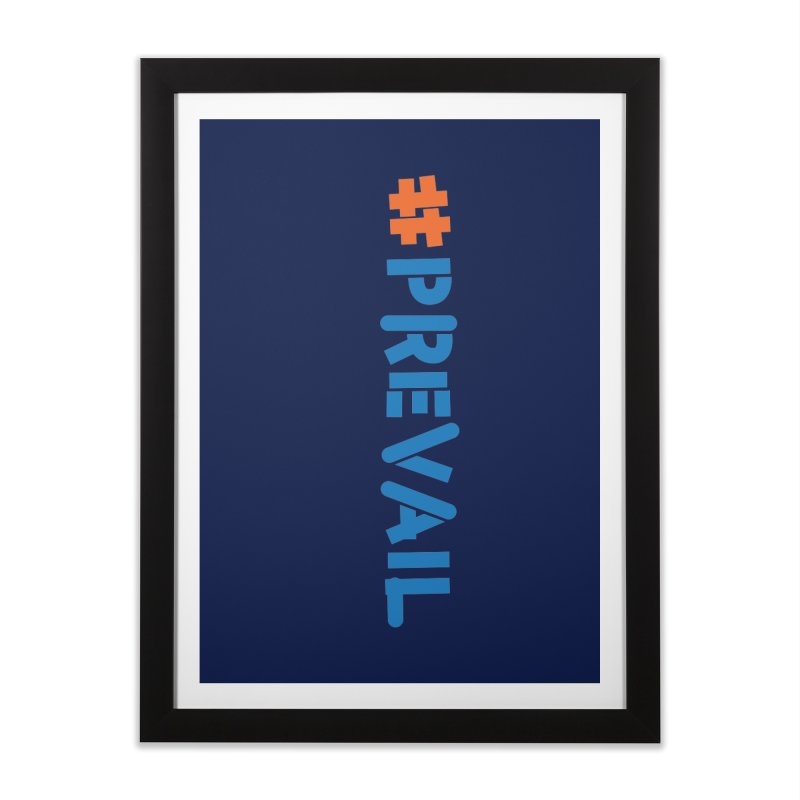 #prevail (vertical) Home Framed Fine Art Print by \\ LOVING RO<3OT .boop.boop.