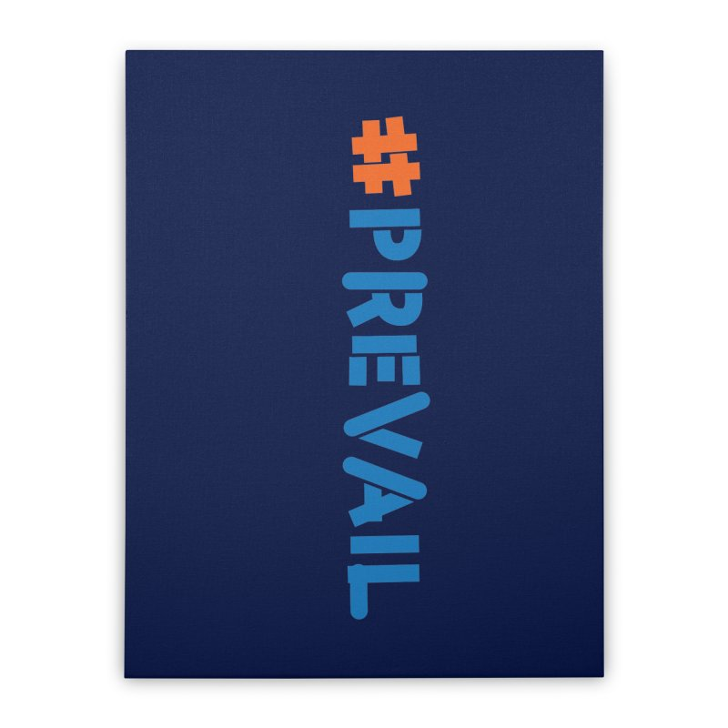 #prevail (vertical) Home Stretched Canvas by \\ LOVING RO<3OT .boop.boop.