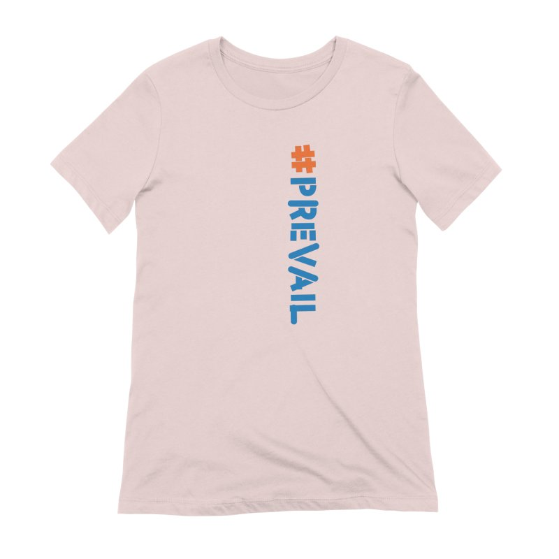 #prevail (vertical) Women's T-Shirt by \\ LOVING RO<3OT .boop.boop.