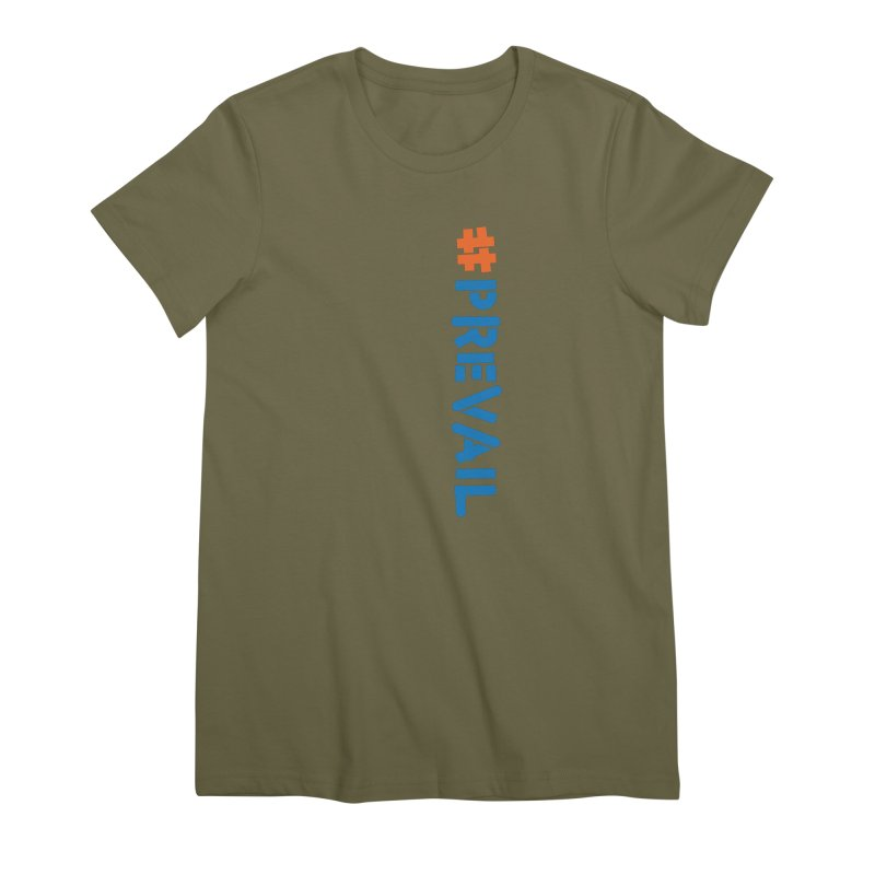 #prevail (vertical) Women's Premium T-Shirt by \\ LOVING RO<3OT .boop.boop.