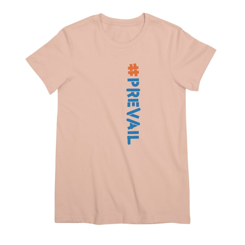 #prevail (vertical) Women's Premium T-Shirt by \\ LOVING RO<3OT .boop.boop.