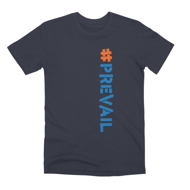 #prevail (vertical) Men's Premium T-Shirt by \\ LOVING RO<3OT .boop.boop.