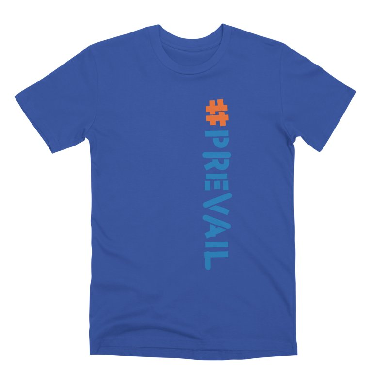 #prevail (vertical) Men's Premium T-Shirt by \\ LOVING RO<3OT .boop.boop.