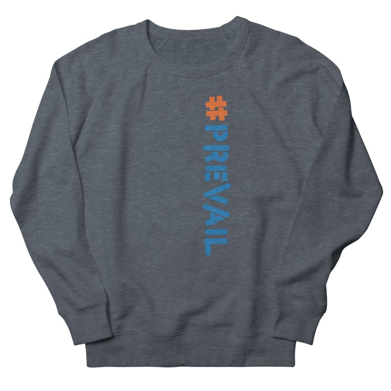 #prevail (vertical) Women's French Terry Sweatshirt by \\ LOVING RO<3OT .boop.boop.