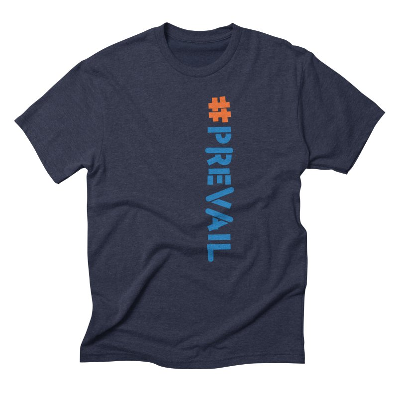 #prevail (vertical) Men's Triblend T-Shirt by \\ LOVING RO<3OT .boop.boop.