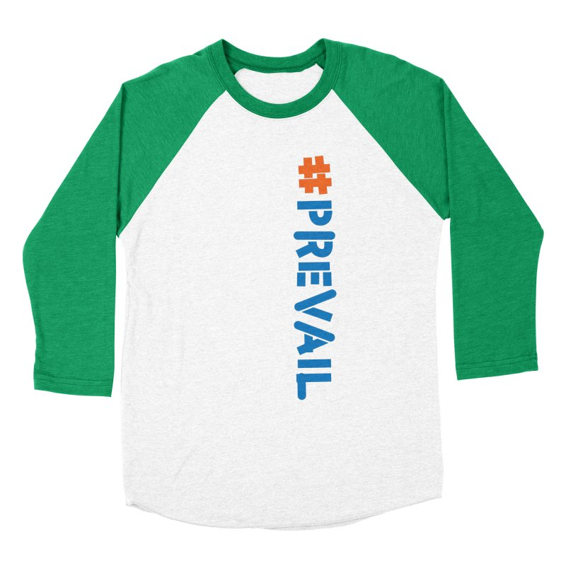 #prevail (vertical) Women's Baseball Triblend Longsleeve T-Shirt by \\ LOVING RO<3OT .boop.boop.