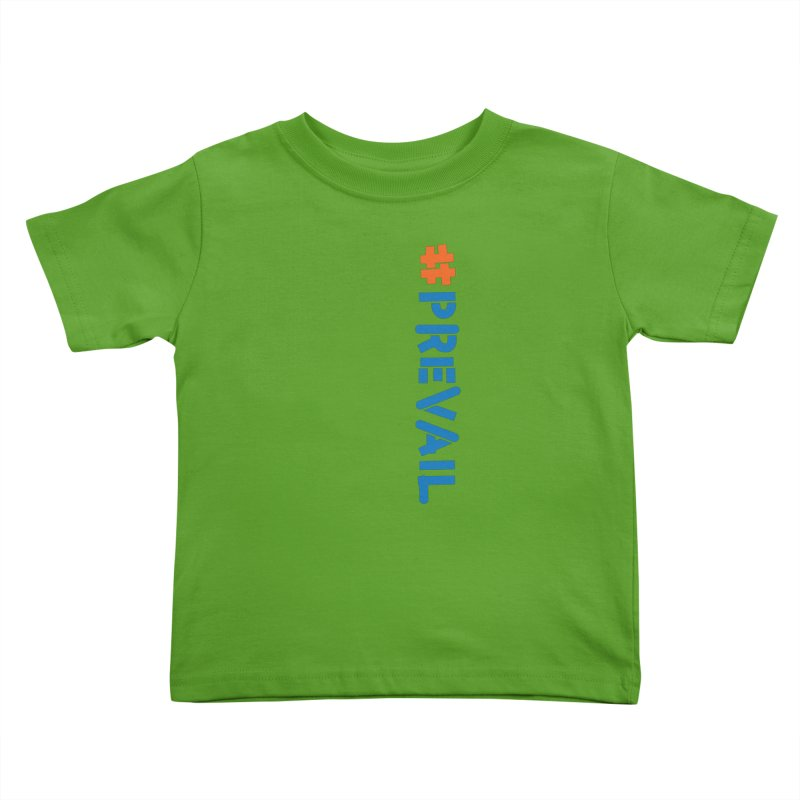 #prevail (vertical) Kids Toddler T-Shirt by \\ LOVING RO<3OT .boop.boop.