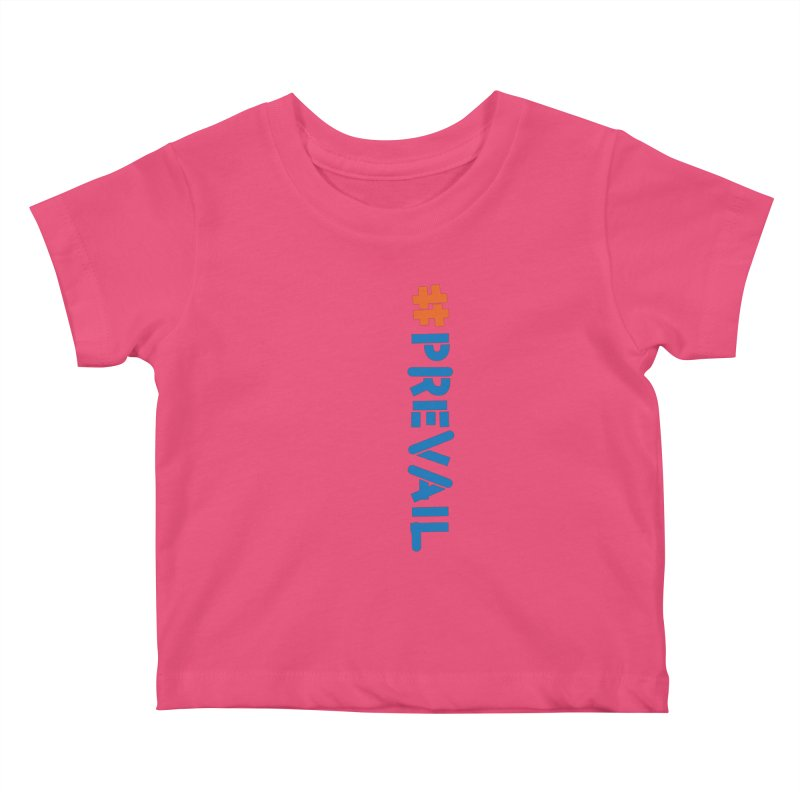 #prevail (vertical) Kids Baby T-Shirt by \\ LOVING RO<3OT .boop.boop.