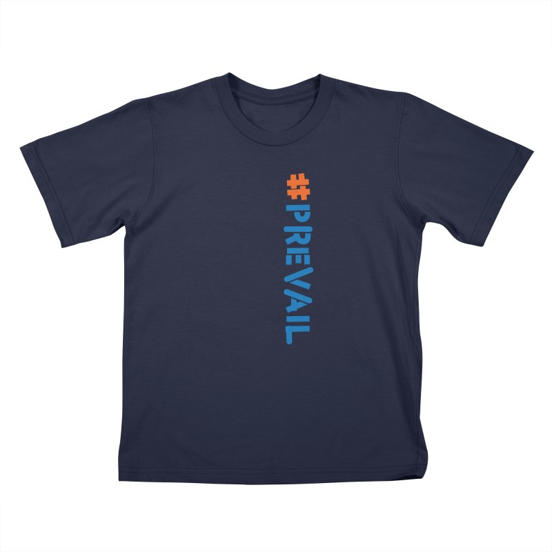 #prevail (vertical) Kids T-Shirt by \\ LOVING RO<3OT .boop.boop.