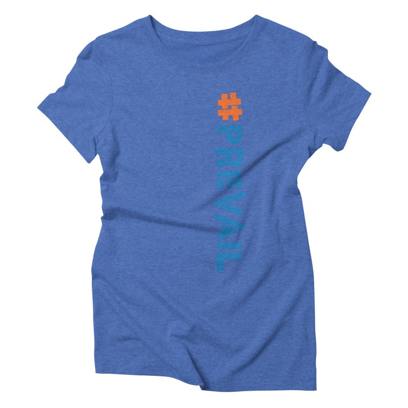 #prevail (vertical) Women's Triblend T-Shirt by \\ LOVING RO<3OT .boop.boop.
