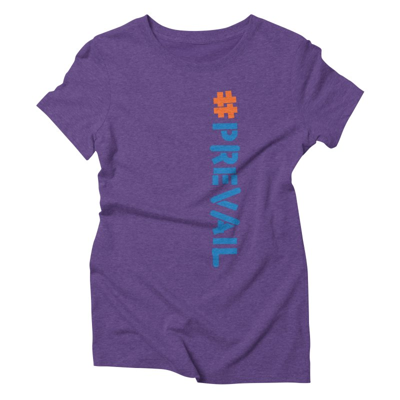 #prevail (vertical) Women's Triblend T-Shirt by \\ LOVING RO<3OT .boop.boop.