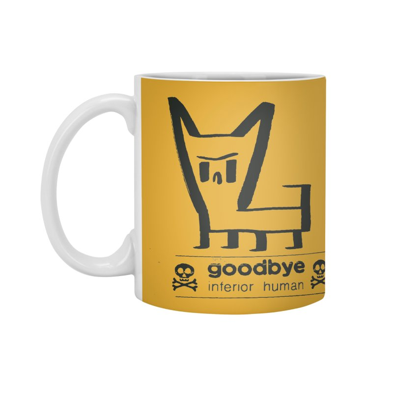 goodbye, inferior human (one color) Accessories Standard Mug by \\ LOVING RO<3OT .boop.boop.