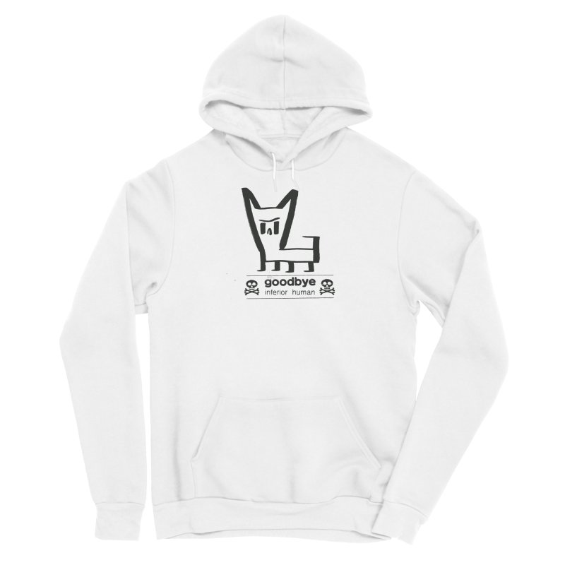 goodbye, inferior human (one color) Women's Sponge Fleece Pullover Hoody by \\ LOVING RO<3OT .boop.boop.
