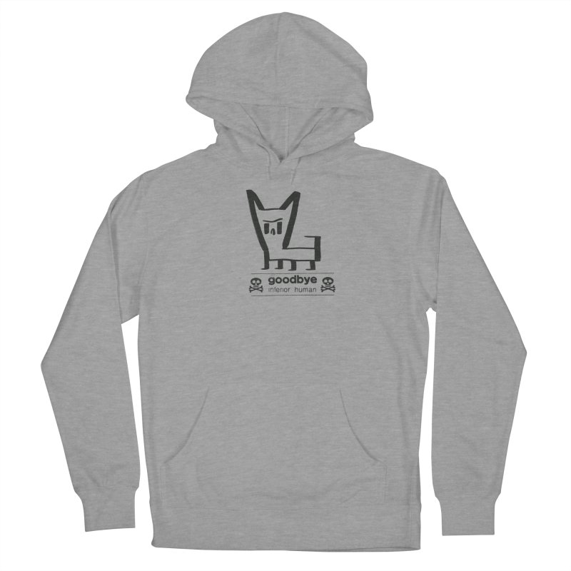 goodbye, inferior human (one color) Women's Pullover Hoody by \\ LOVING RO<3OT .boop.boop.