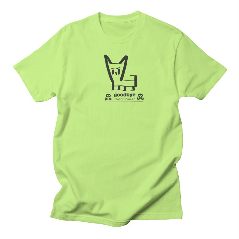 goodbye, inferior human (one color) Women's Regular Unisex T-Shirt by \\ LOVING RO<3OT .boop.boop.