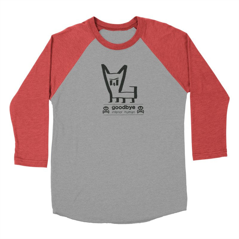 goodbye, inferior human (one color) Women's Baseball Triblend Longsleeve T-Shirt by \\ LOVING RO<3OT .boop.boop.