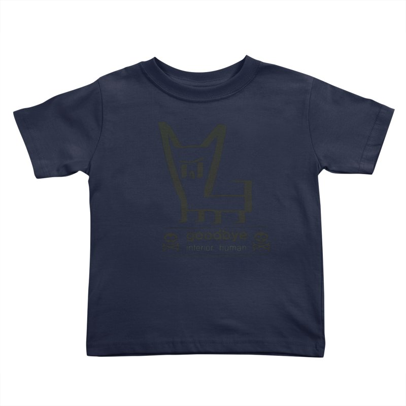 goodbye, inferior human (one color) Kids Toddler T-Shirt by \\ LOVING RO<3OT .boop.boop.
