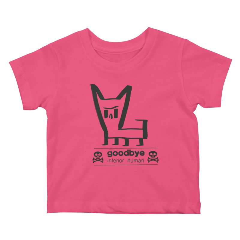 goodbye, inferior human (one color) Kids Baby T-Shirt by \\ LOVING RO<3OT .boop.boop.