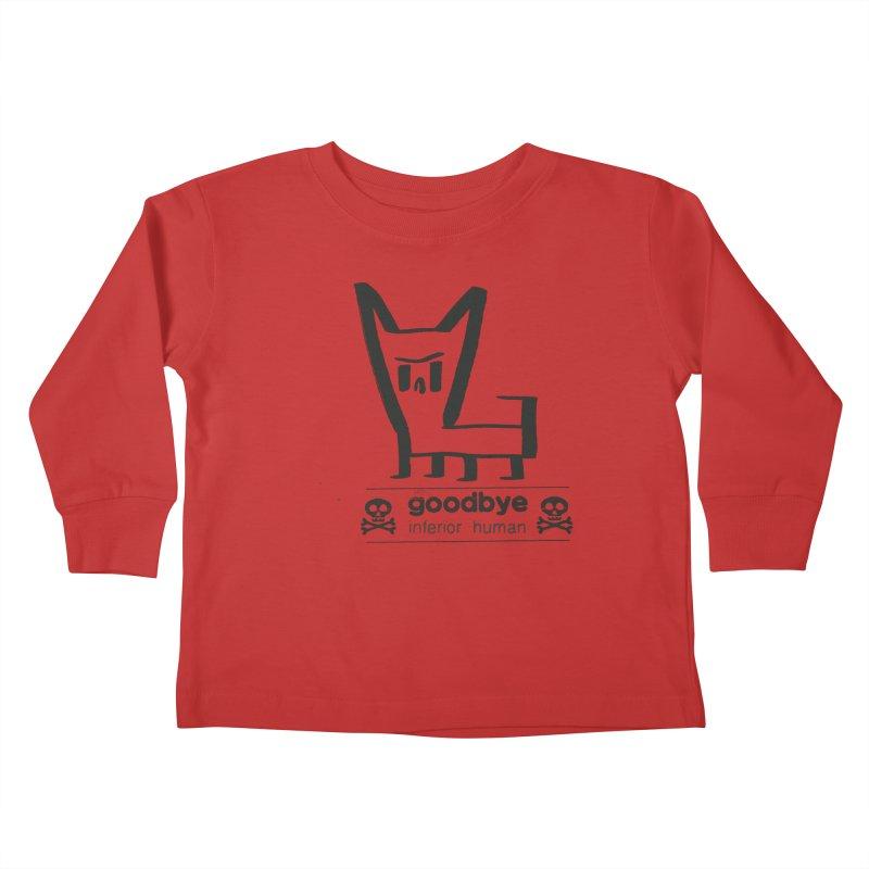 goodbye, inferior human (one color) Kids Toddler Longsleeve T-Shirt by \\ LOVING RO<3OT .boop.boop.