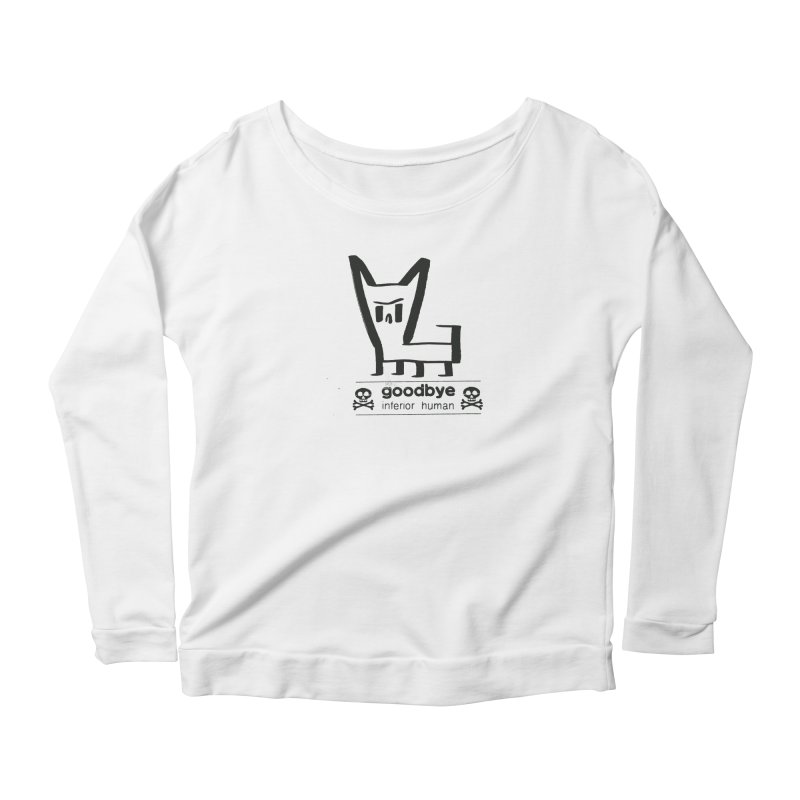 goodbye, inferior human (one color) Women's Scoop Neck Longsleeve T-Shirt by \\ LOVING RO<3OT .boop.boop.