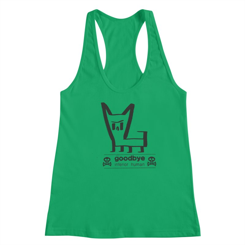 goodbye, inferior human (one color) Women's Racerback Tank by \\ LOVING RO<3OT .boop.boop.