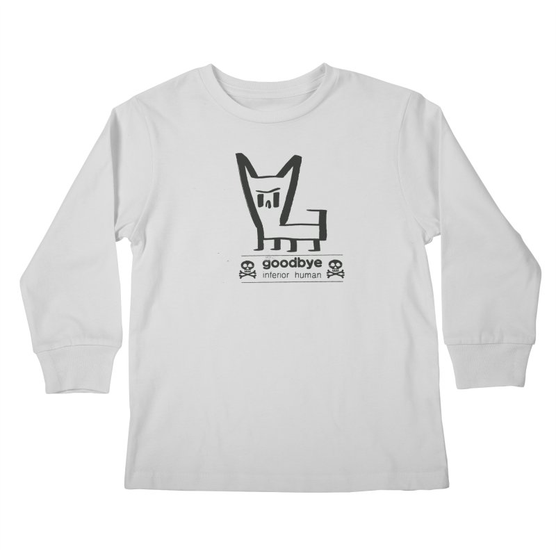 goodbye, inferior human (one color) Kids Longsleeve T-Shirt by \\ LOVING RO<3OT .boop.boop.