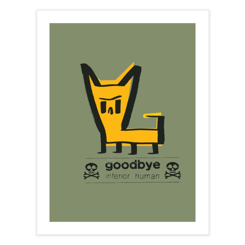 goodbye, inferior human (two color) Home Fine Art Print by \\ LOVING RO<3OT .boop.boop.