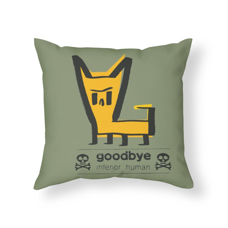 goodbye, inferior human (two color) Home Throw Pillow by \\ LOVING RO<3OT .boop.boop.