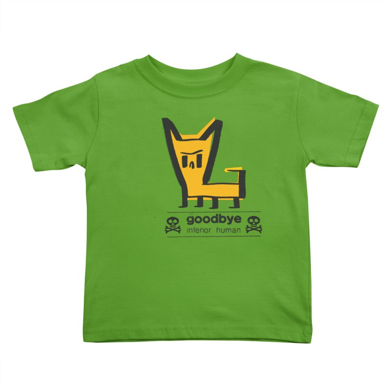 goodbye, inferior human (two color) Kids Toddler T-Shirt by \\ LOVING RO<3OT .boop.boop.